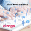 Pixel your audience